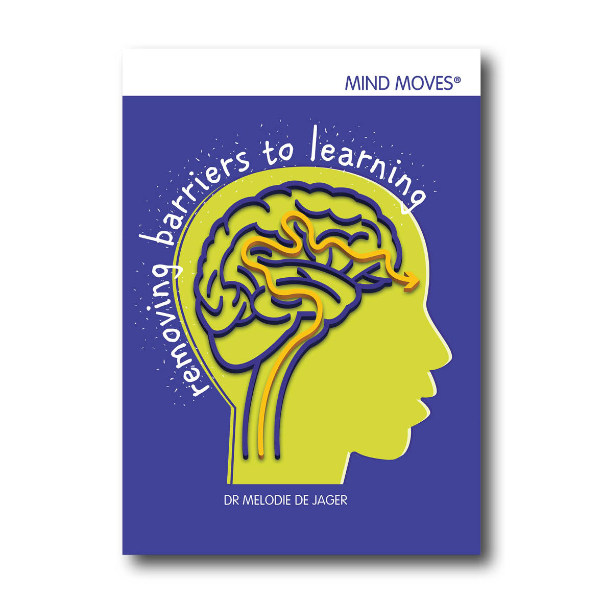 De Jager 2019 M Mind Moves Removing barriers to learning Johannesburg Mind Moves Publishing