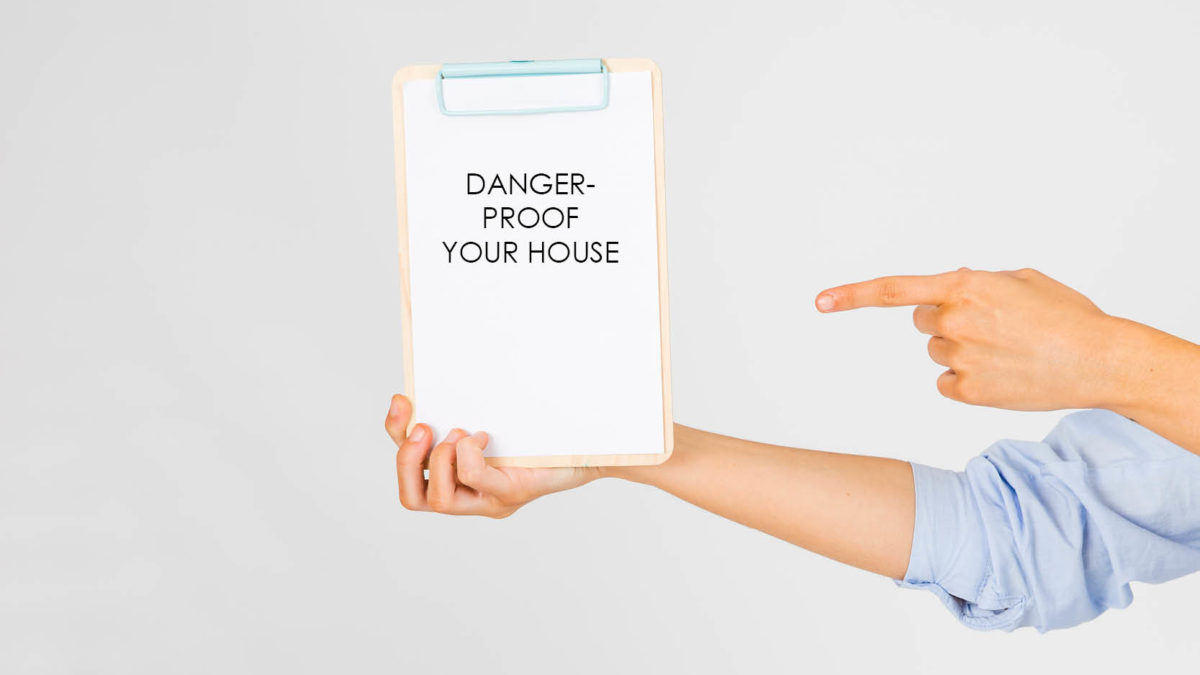 danger-proof your house